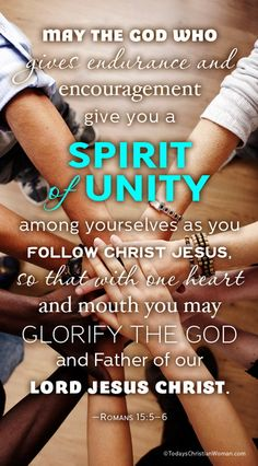 """""""May God, who gives this patience and encouragement, help you live in complete harmony with each other, as is fitting for followers of Christ Jesus. Then all of you can join together with one voice, giving praise and glory to God, the Father of our Lord Jesus Christ.""""  Romans 15:5-6 More at http://ibibleverses.christianpost.com/"""