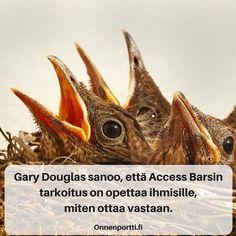 Gary Douglas sanoo, että Access Barsin tarkoitus on opettaa ihmisille, miten ottaa vastaan. #AccessConsciousness #AccessBars