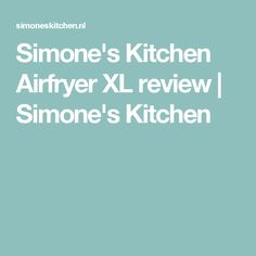 Simone's Kitchen Airfryer XL review | Simone's Kitchen