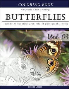 Butterflies and Flowers : Gray Scale Photo Adult Coloring Book, Mind Relaxation Stress Relief Coloring Book Vol3: Series of coloring book for adults ... x 27.94 cm) (Adults Coloring Book) (Volume 3) - https://tryadultcoloringbooks.com/butterflies-and-flowers-gray-scale-photo-adult-coloring-book-mind-relaxation-stress-relief-coloring-book-vol3-series-of-coloring-book-for-adults-x-27-94-cm-adults-coloring-book-volume-3/ - #AdultColoringBooks, #FlowersandLandscapes
