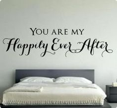 You Are My Happily Ever After Wall Decal Sticker Art Mural Home Décor Quote *** Read more at the image link. Nursery Stickers, Wall Stickers Murals, Wall Decal Sticker, Country Wedding Songs, Country Love Songs, Diy Framed Art, Wedding Wall, Monogram Wall, Family Tree Wall Decal