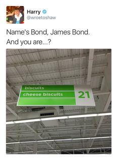 #Name 'sBondJamesBond #andyouare ...? #andyouare ... #andyouare #biscuits #cheesebiscuits #amra #aisle21 #notjustanyoldbiscuits #we 'retalkingcheesebiscuits #supermarket #sign #viral #jamesbond #harry #wroetoshaw #stolentweets