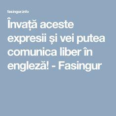Învață aceste expresii și vei putea comunica liber în engleză! - Fasingur English For Beginners, Liberia, Internet, Karma, School, Coffee, Tv, Projects, Deutsch