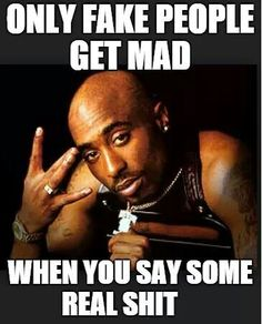 To the fake people out there.don't be mad! Dope Quotes, Swag Quotes, Sassy Quotes, Strong Quotes, Attitude Quotes, Girl Quotes, Quotes Quotes, Qoutes, Goodfellas Quotes