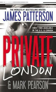 Private: Private London 4 by James Patterson and Mark Pearson Hardcover, Prebound) James Patterson, I Love Books, Great Books, Books To Read, My Books, London Free, Book Nooks, Reading Lists, Reading 2016