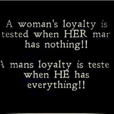 Woman vs. Man's loyalty