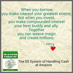 When you borrow, you make interest your greatest enemy. But when you invest, you make compounded interest your best buddy and ally. Together, you can weave magic and create millions. - Ermz Teodocio, The System of Handling Cash Good Buddy, The Borrowers, Weave, Investing, Magic, How To Make, Hair Lengthening