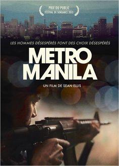 Metro Manila (Sean Ellis - 2013). De très bons acteurs, une photo magnifique, un scénar qui tient bien la route, et la découverte de Manille. C'est du solide. Et si c'est vrai qu'il y a quand même quelques clichés, c'est du tout bon cinéma.