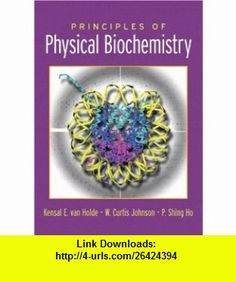 Principles of Physical Biochemistry (2nd Edition) (9780130464279) Kensal E van Holde, Curtis Johnson, Pui Shing Ho , ISBN-10: 0130464279  , ISBN-13: 978-0130464279 ,  , tutorials , pdf , ebook , torrent , downloads , rapidshare , filesonic , hotfile , megaupload , fileserve