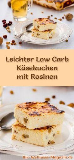 Rezept für einen leichten Low Carb Käsekuchen mit Rosinen: Der kohlenhydratarme Kuchen wird ohne Zucker und Getreidemehl gebacken. Er ist kalorienreduziert, ...