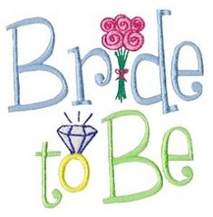 Bride to Be - 2 Sizes! | Wedding | Machine Embroidery Designs | SWAKembroidery.com