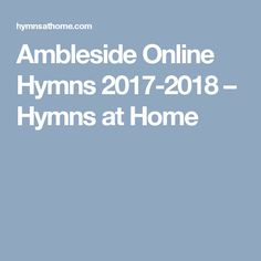 Ambleside Online Hymns 2017-2018 – Hymns at Home