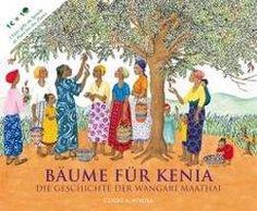 Bäume für Kenia: Die Geschichte der Wangari Maathai: Amazon.de: Claire A. Nivola: Bücher