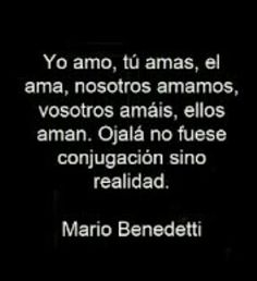 Always And Forever Girl Quotes, Happy Quotes, Best Quotes, Love Quotes, Benedetti Quotes, Love Phrases, Always And Forever, More Than Words, Spanish Quotes