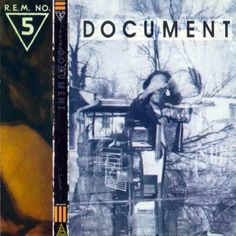 R.E.M. - 'Document' [1987]. I guess this is my second favorite R.E.M. album.