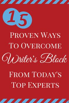 15 Proven ways to overcome writer's block while writing your blog posts - all from today's top experts