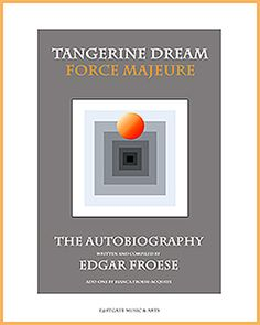Tangerine Dream: Force Majeure, Autobiography - The Audiophile Man Edgar Froese, Autobiography Writing, Andy Summers, John Peel, Jean Michel Jarre, Electronic News, English Articles, Oliver Stone, Musical Composition