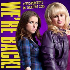 Anna Kendrick and Rebel Wilson are back for Pitch Perfect 2. So excited!