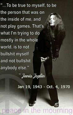 Quotes That Will Make You Fall In Love With Janis Joplin My idol, I love Janice. No other one will ever sing as beautiful as JaniceMy idol, I love Janice. No other one will ever sing as beautiful as Janice Great Quotes, Quotes To Live By, Me Quotes, Inspirational Quotes, Rock Lyric Quotes, Punk Rock Quotes, Rock And Roll Quotes, Sunset Quotes, Change Quotes