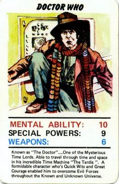 Doctor Who Trump Card Game 1978:  Doctor Who - Mental Ability: 10, Special Powers: 9, Weapons: 6