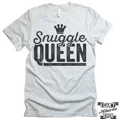 """The listing is for one short-sleeve unisex crew-neck t-shirt with """"Snuggle Queen"""" print. All t-shirts are unisex. We carry XS, S, M, L, XL, 2XL, 3XL. Laying Flat Measurements in Inches: Width (armpit"""