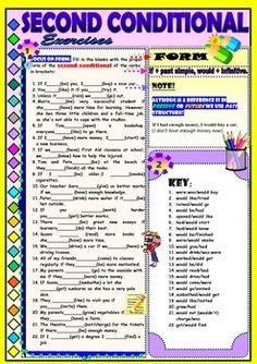 One-page worksheet on the second conditional for your teenage or adult students. You have more than 20 sentences to work on with your students. Key is also included on the same page.