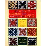 Poakalani: Hawaiian Quilt Cushion Patterns & Designs: Quilt Designs for the Smaller 18-inch Quilt and Fashioned for Both the New and Experienced Quilter  Vol. 1  by Poakalani and John Serrao (July 1999)    Paperback  Publisher: Mutual Pub Co (July 1999)  Language: English  ISBN-10: 1566472644  ISBN-13: 978-1566472647  Product Dimensions: 27.4 x 21.2 x 0.8 cm