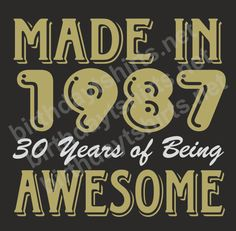 Made In 1987 30 Years of Being Awesome Dark Shirts
