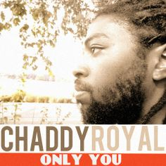 Chaddy Royal - Only You