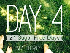 Day 4 of 21 Sugar Free Days