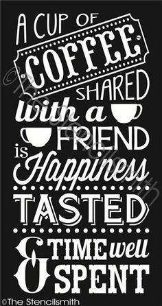 A cup of coffee shared stencil with a friend is ha I Love Coffee, My Coffee, Coffee Cups, Coffee Corner, Coffee Break, Coffee Time, How To Make Signs, Fall Dishes, Coffee Signs