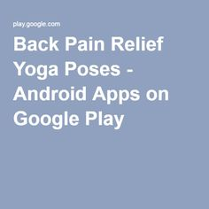 Back Pain Relief Yoga Poses - Android Apps on Google Play
