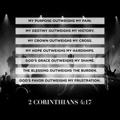 My destiny outweighs my history. 2 Corinthians 4:17