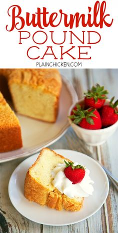 Buttermilk Pound Cake - THE BEST!  Easy, makes a great gift! Freezes well too!!