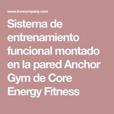Sistema de entrenamiento funcional montado en la pared Anchor Gym de Core Energy Fitness