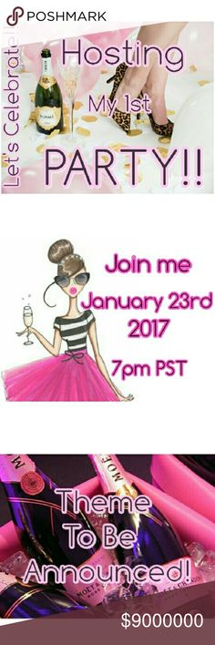 PARTY!1/23/2017 Hosting my first Posh party, Posh compliant closets only to be considered for host picks! I'll be searching for new closets, please tag me for consideration. Thank you in helping me celebrate my first Posh party!!! Other