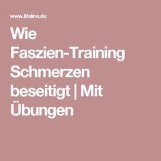 Wie Faszien-Training Schmerzen beseitigt | Mit Übungen