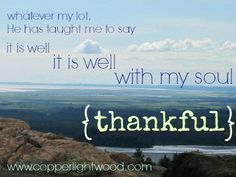 Thanksgiving: it is well with my soul - thankful