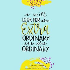 """#BetterLetteringCourse Challenge Day 28/31: """"I will look for the extraordinary in the ordinary."""" (#MarchCreativeMantras)⠀ .⠀ I listened to a podcast with Branden Harvey interviewing Brad Montague and Brad talks a lot about the wonder kids carry with them into the world and how we seem to lose that as adults. His joyful rebellion is all about finding ways to seek out the wonder that exists all around us and I'm all here for it. I've seen the ocean hundreds of times and it never once gets old…"""