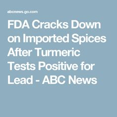 FDA Cracks Down on Imported Spices After Turmeric Tests Positive for Lead - ABC News