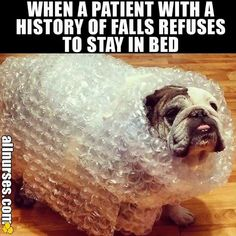 When a patient with a history of falls refuses to stay in bed. #nurse #nurselife