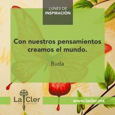 Facebook: https://www.facebook.com/lacler.mx/   #arte #frases #quotes #lunes #inspiración #buda #mundo
