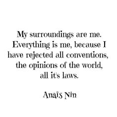 Anaïs Nin quote Anais Nin, Love Me Quotes, Life Quotes, Stay In Bed, Saturday Morning, Spiritual Quotes, Literature, Poetry, Self