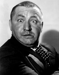 The Three Stooges - Curly Howard. No matter how old I get this is the best thing to make you laugh!!