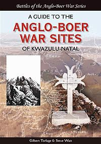 A Guide To The Anglo-Boer War Sites of Kwazulu Natal