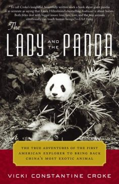 (China) Amazon.com: The Lady and the Panda: The True Adventures of the First American Explorer to Bring Back China's Most Exotic Animal eBook: Vicki Croke: Books