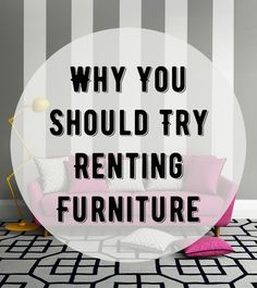 Have you ever considered renting furniture? Here are some scenarios in which furniture rental makes sense! Do you fall into any of these categories? #CORTatHome #ad