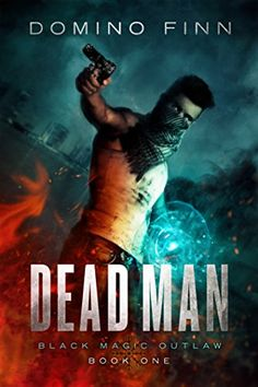Dead Man (Black Magic Outlaw Book 1) by Domino Finn http://www.amazon.com/dp/B019ROIX8U/ref=cm_sw_r_pi_dp_MtdKwb1P1Y9XA