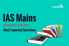 IAS Mains Sociology Subject Most Expected Questions https://goo.gl/5zyhap #ias mains #ias mains socialology #expected questions