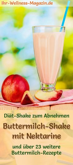 Buttermilk shake with nectarines – a recipe with lots of protein and low calorie … - weight loss programs Weight Loss Program, Cantaloupe, Smoothies, Protein, Fruit, Vegetables, Low Calories, Recipes, Diana
